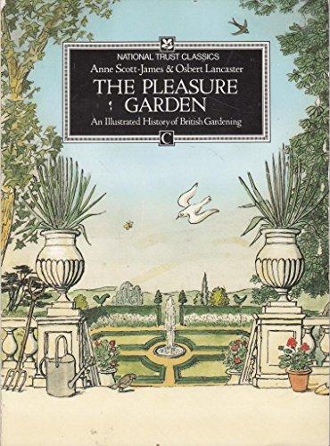 9780712646987: THE PLEASURE GARDEN: AN ILLUSTRATED HISTORY OF BRITISH GARDENING (NATIONAL TRUST CLASSICS)