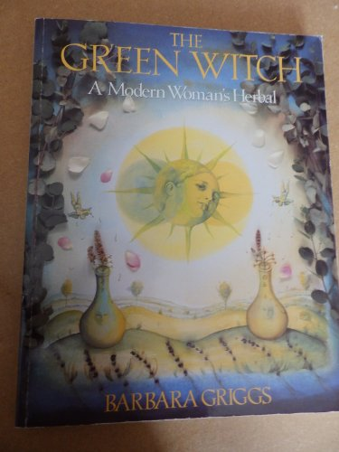 9780712647250: THE GREEN WITCH - A MODERN WOMAN\'S HERBAL