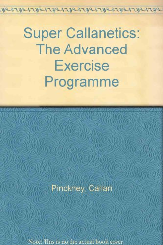 9780712647793: Super Callanetics: The Advanced Exercise Programme