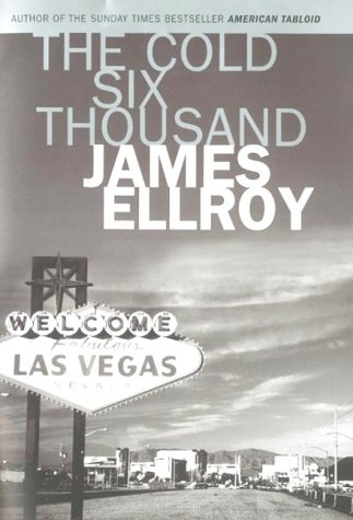The Cold Six Thousand: A Novel (Signed + Photo): Ellroy, James