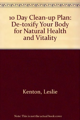 9780712648202: 10 Day Clean-up Plan: De-toxify Your Body for Natural Health and Vitality