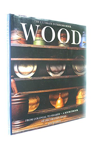 Wood: The Ultimate Interiors Book: Struthers, Jane
