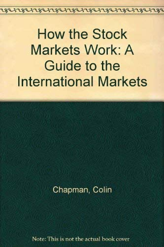 9780712649292: How The Stock Markets Work: A Guide to the International Markets