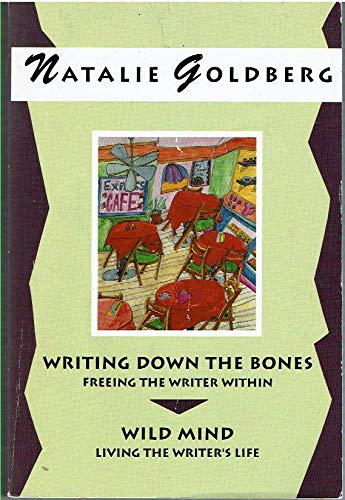 9780712650496: Writing Down the Bones, Freeing the Writer Within; Wild Mind, Living the Writer's Life