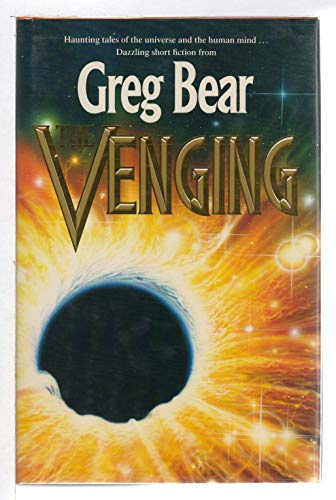 Venging and Other Stories (9780712650502) by Greg Bear
