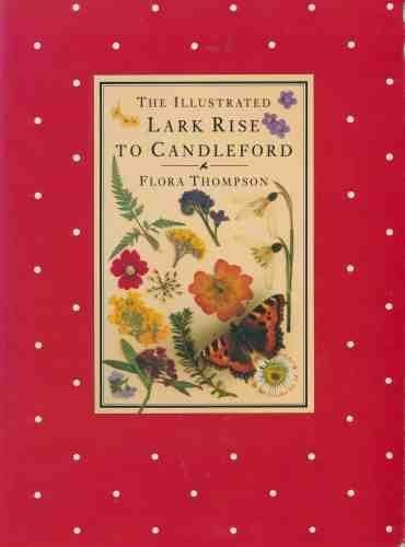 9780712650946: The Illustrated Lark Rise to Candleford (Cresset Library)