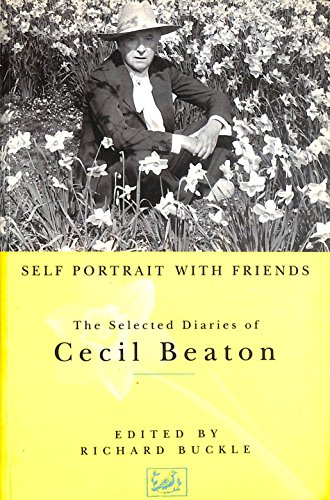 SELF PORTRAIT WITH FRIENDS The Selected Diaries of Cecil Beaton