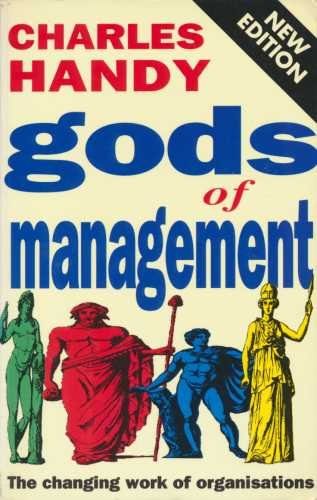 9780712651424: The Gods of Management: The Changing Work of Organisations