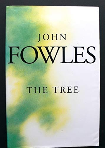 The Tree (UK PB - SIGNED): Fowles, John -