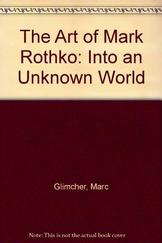 9780712652650: The Art of Mark Rothko: Into an Unknown World