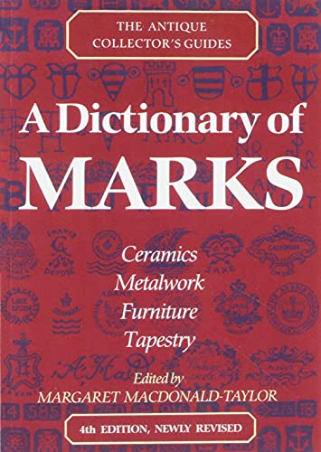 9780712653039: A Dictionary of Marks: Ceramics, Metalwork, Furniture, Tapestry (Antique Collector's Guides)