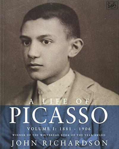 9780712653374: A Life Of Picasso Volume I: 1881-1906: 1881-1906 v. 1 (Pimlico)