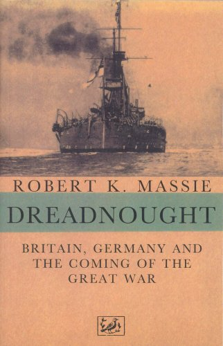 9780712653688: Dreadnought: Britain,Germany and the Coming of the Great War: Britain, Germany and the Coming of the Great War v. 1