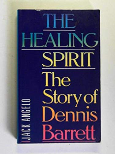 9780712653879: Healing Spirit: The Story of Dennis Barrett
