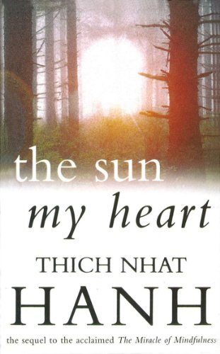 The Sun My Heart: Thich Nhat Hanh