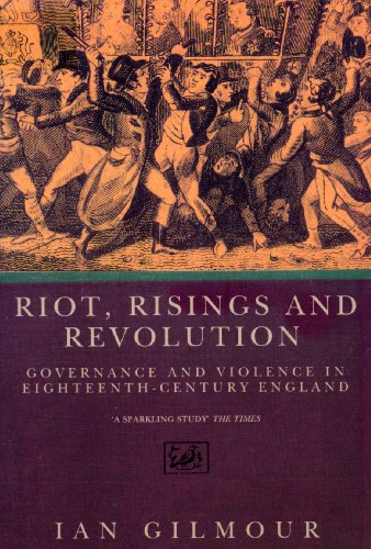 9780712655101: Riots, Rising And Revolution: Governance and Violence in Eighteenth Century England