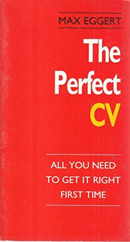 9780712655460: The Perfect CV: All You Need To Get It Right First Time (The Perfect Series)