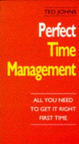 9780712655491: Perfect Time Management. All You Need To Get it Right First Time