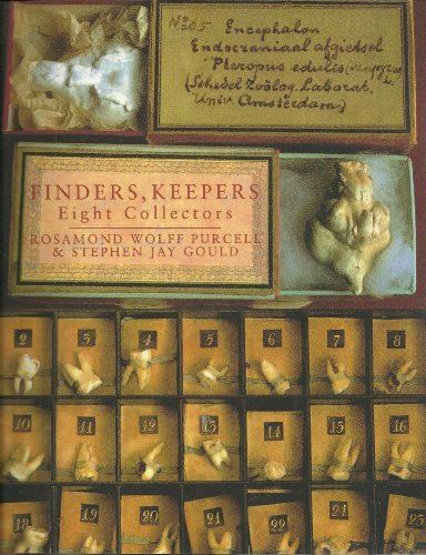 Finders Keepers: Eight Collectors: Wolff Purcell, Rosamond & Stephen Jay Gould