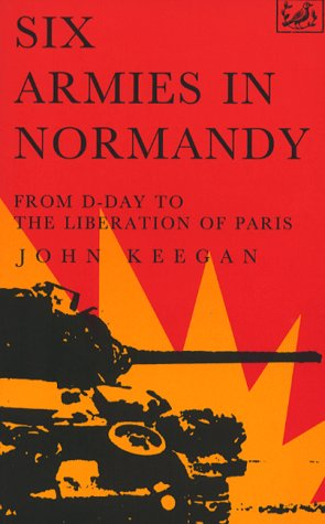 9780712655798: Six Armies In Normandy: From D-Day to the Liberation of Paris