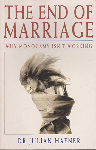 The End Of Marriage - Why Monogamy: Dr. Julian Hafner