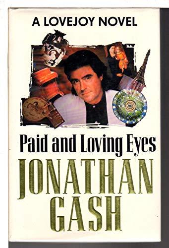 PAID AND LOVING EYES.: Gash, Jonathan. (Pseudonym of John Grant).