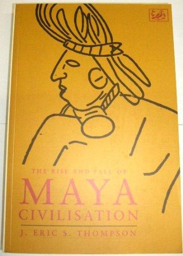 Rise and Fall of Maya Civilization: Thompson, J. Eric