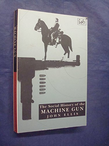 9780712656696: The social history of the machine gun