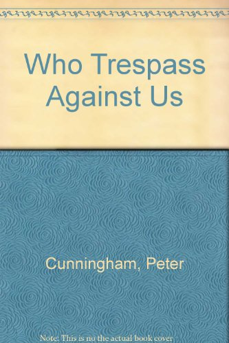 9780712656788: Who Trespass Against Us