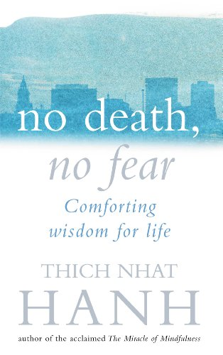 9780712657075: No Death, No Fear: Comforting Wisdom for Life