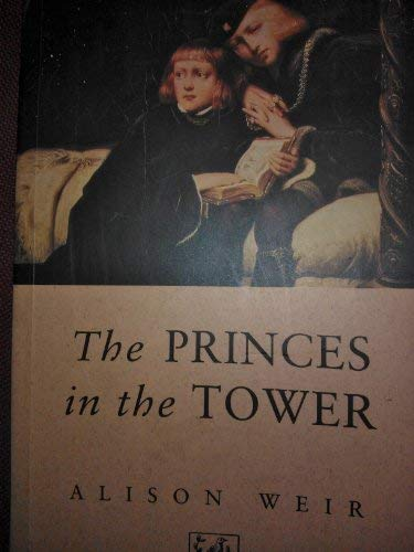 The Princes In The Tower (0712657096) by Alison Weir
