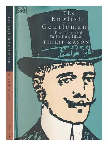 9780712657198: The English Gentleman: The Rise and Fall of an Ideal