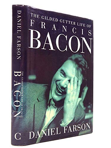 9780712657259: The gilded gutter life of Francis Bacon
