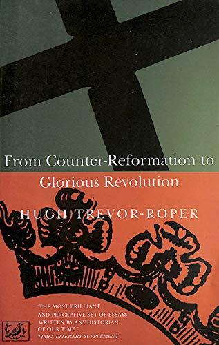 From Counter-Reformation to Glorious Revolution: Trevor-Roper, Hugh