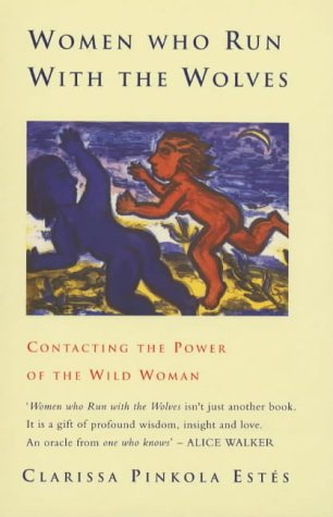 9780712657471: Women Who Run with the Wolves: Contacting the Power of the Wild Woman