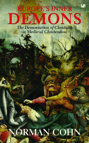 9780712657570: Europe's Inner Demons: The Demonization of Christians In Medieval Christendom