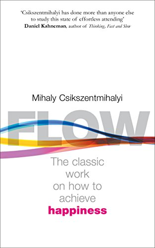9780712657594: Flow: The Psychology of Happiness: The Classic Work on How to Achieve Happiness