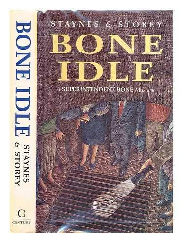 Bone idle: STAYNES, Jill and