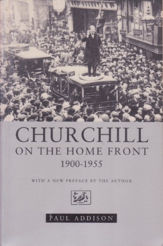 9780712658263: Churchill on the Home Front, 1900-55