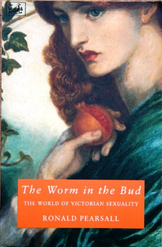 9780712658867: Worm in the Bud - the World of Victorian Sexuality