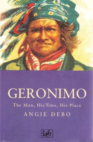 9780712658997: Geronimo:The Man, His Time, His Place