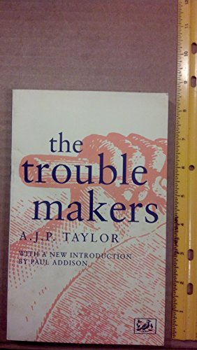 The Trouble Makers: A. J. P. Taylor