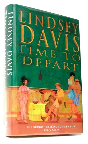 TIME TO DEPART : A Marcus Didius Falco Mystery Novel (SIGNED COPY): Davis, Lindsey