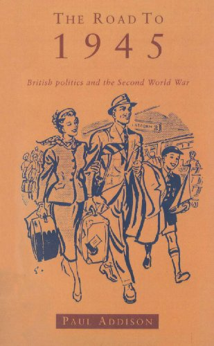 9780712659321: The Road to 1945: British Politics and the Second World War