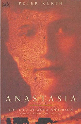 9780712659543: Anastasia: The Life of Anna Anderson