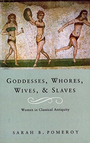 9780712660549: Goddesses, Whores, Wives And Slaves: Women in Classical Antiquity