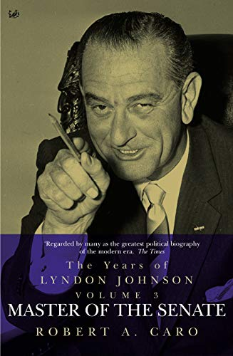 9780712660587: The Years of Lyndon Johnson, Vol. 3: Master of the Senate