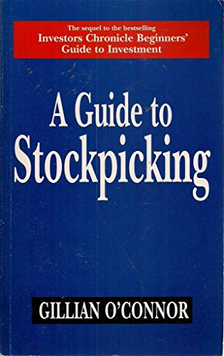 Guide to Stockpicking (Century business): Gillian O'Connor and Bernard Gray