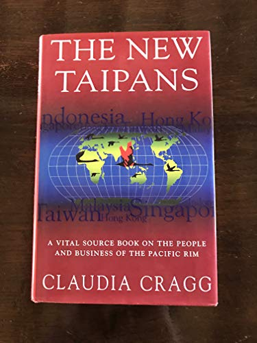 9780712661324: The New Taipans: A Vital Source Book on the People and Business of the Pacific Rim