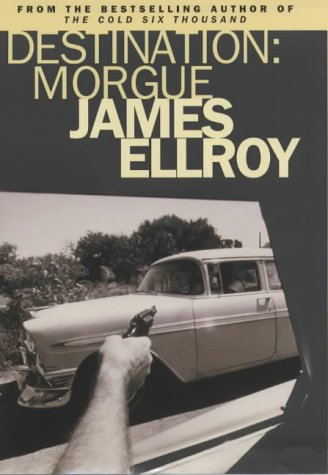 Destination: Morgue, L.A. Tales (SIGNED w. Tagline + Photo): Ellroy, James